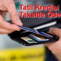 Tatil Kredisi Kaç Taksitle Ödeniyor?